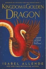 Kingdom of the Golden Dragon (Memories of the Eagle and the Jaguar Book 2) Kindle Edition