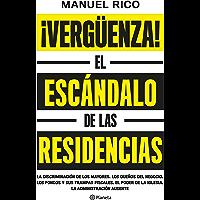 ¡Vergüenza!: El escándalo de las residencias