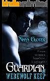 Guardian of Werewolf Keep (Werewolf Keep Trilogy Book 1)
