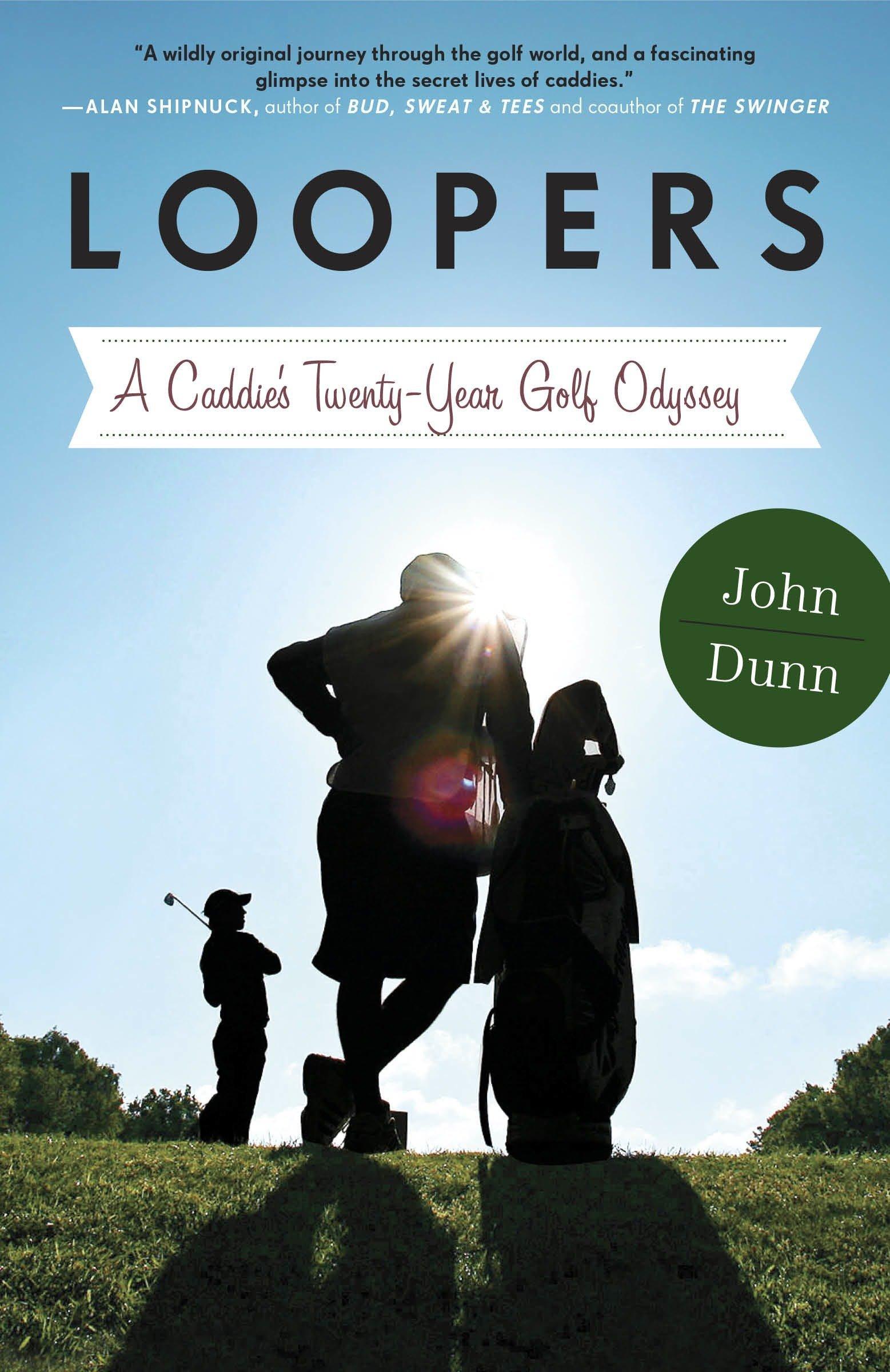 Download Loopers: A Caddie's Twenty-Year Golf Odyssey pdf epub