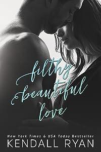 Filthy Beautiful Love (Filthy Beautiful Lies Book 2)