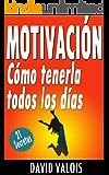 Motivación: Cómo tenerla todos los días. ¡21 Secretos! (Spanish Edition)