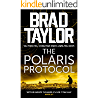The Polaris Protocol: A gripping military thriller from ex-Special Forces Commander Brad Taylor (Taskforce Book 5)