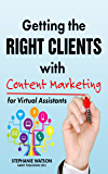 Getting the Right Clients with Content Marketing for Virtual Assistants