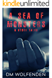 A Sea Of Monsters: and Other Tales