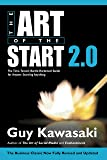 Art of the Start 2.0: The Time-Tested, Battle-Hardened Guide for Anyone Starting Anything
