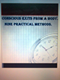 Conscious exits from a body. Nine practical methods. (Technicians of achievement of physical immortality)