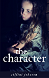 The Character: A Diary of an Abused Child (Child Abuse True Stories)