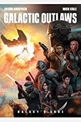 Galactic Outlaws (Galaxy's Edge Book 2) Kindle Edition