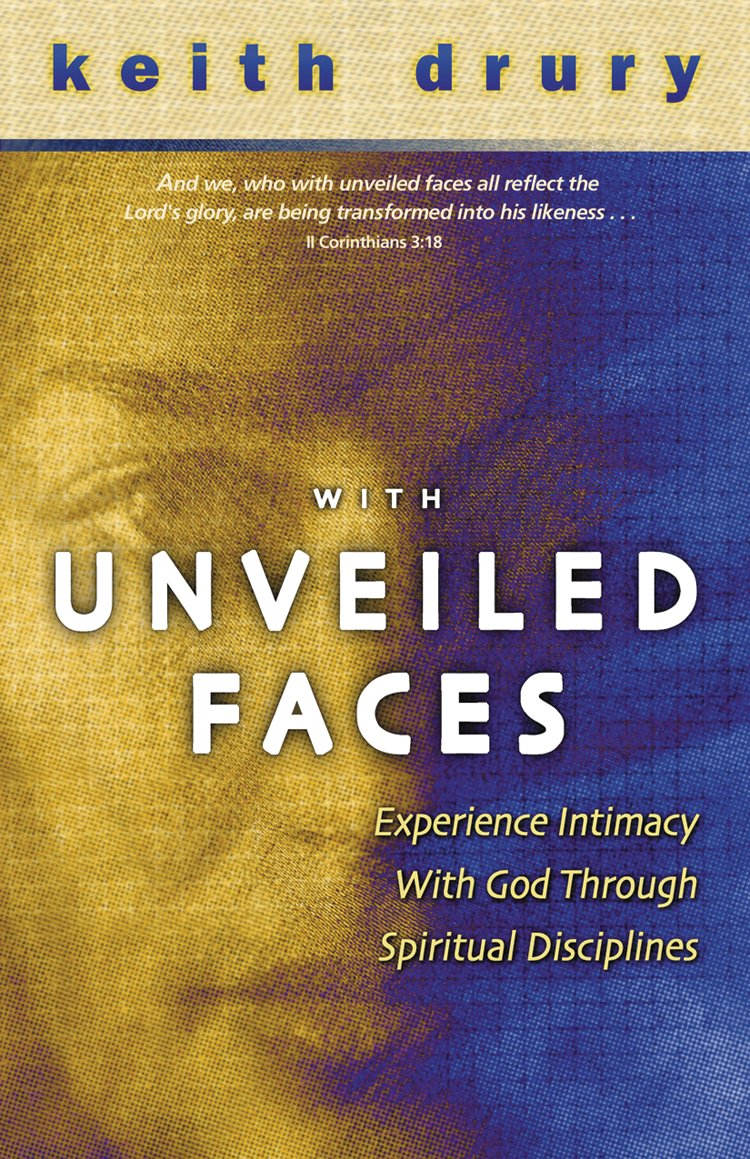With Unveiled Faces: Experience Intimacy with God Through Spiritual Disciplines pdf