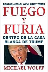 Fuego y Furia: Dentro de la Casa Blanca de Trump (Spanish Edition) Paperback