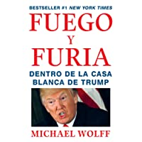 Fuego y Furia/Fire and Fury: Dentro de la casa blanca de Trump/Inside the Trump White House