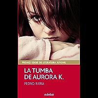 La tumba de Aurora K. (Premio EDEBÉ juvenil