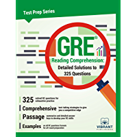 GRE Reading Comprehension: Detailed Solutions to 325 Questions (Test Prep Series Book 3)
