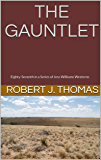 THE GAUNTLET: Eighty-Seventh in a Series of Jess Williams Westerns (A Jess Williams Western Book 87)