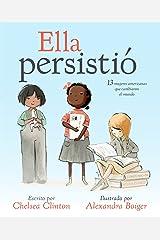 Ella persistió: 13 mujeres americanas que cambiaron el mundo (Spanish Edition) Kindle Edition