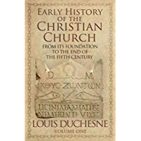 Early History of the Christian Church: From its Foundation to the End of the Fifth Century