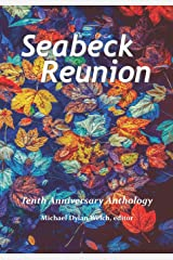 Seabeck Reunion: Seabeck Haiku Getaway Tenth Anniversary Anthology Paperback