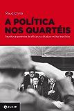 A política nos quartéis: Revoltas e protestos de oficiais na ditadura militar brasileira (Nova Biblioteca de Ciências Sociais)