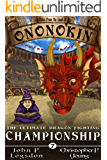 The Ultimate Dragon Fighting Championship (Tales from the Land of Ononokin Book 7)
