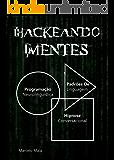 Hackeando Mentes 2.0: Neurolinguística, Hipnose e Persuasão