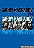 Garry Kasparov on Garry Kasparov, Part 2: 1985-1993 (English Edition)
