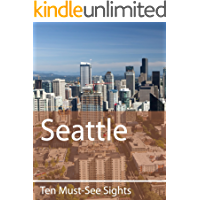 Ten Must-See Sights: Seattle