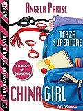 Il romanzo del quinquennio - Terza superiore - China Girl: Il romanzo del quinquennio 3