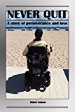 NEVER QUIT: A story of perseverance and love