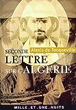 Seconde lettre sur l'Algérie : suivie de Rapport sur l'Algérie (1847) - 1ère partie (La Petite Collection t. 408)