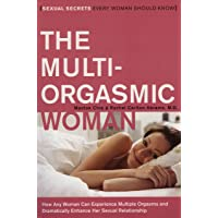 The Multi-Orgasmic Woman: Sexual Secrets Every Woman Should Know