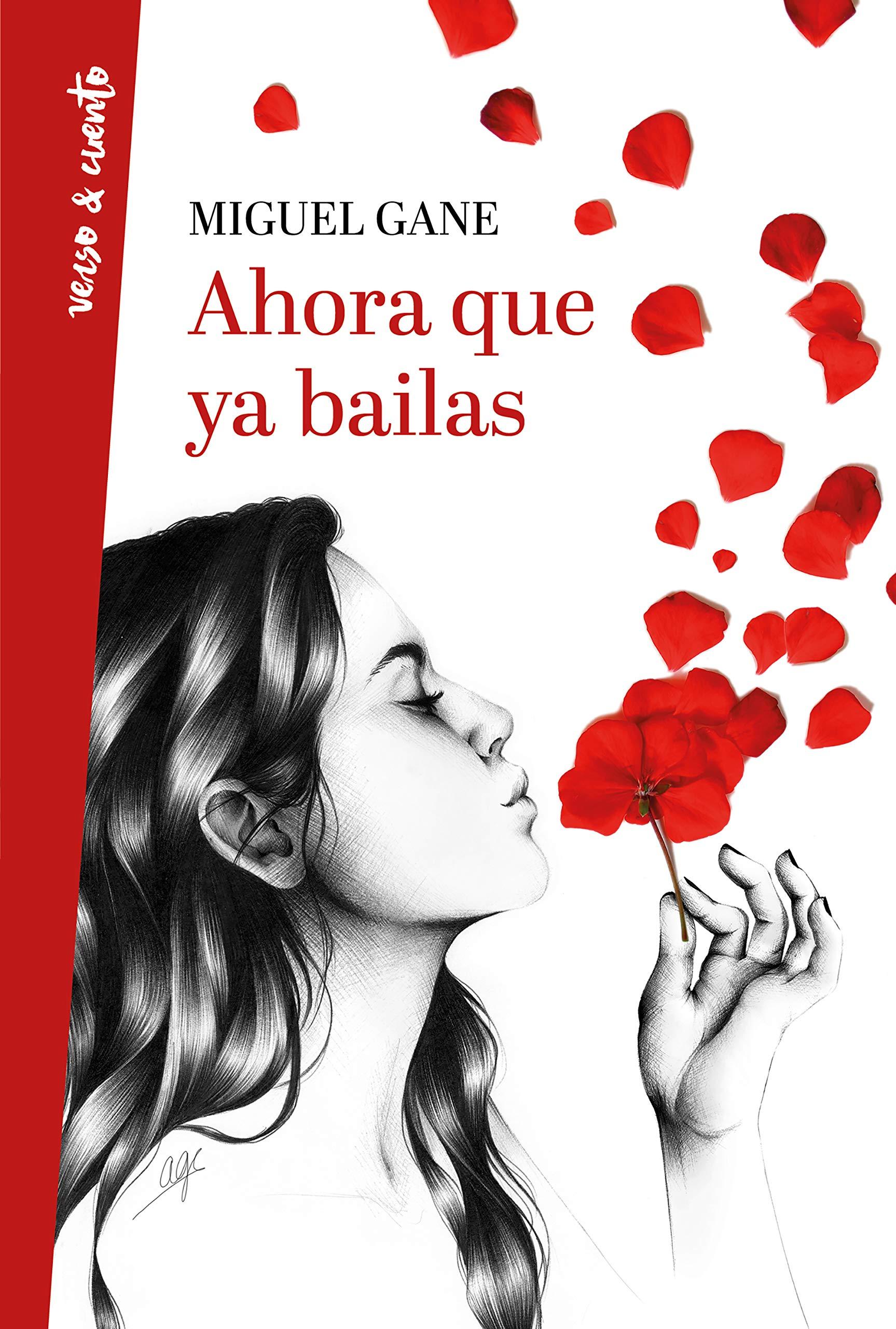 Ahora que ya bailas (Verso&Cuento): Amazon.es: Gane, Miguel: Libros