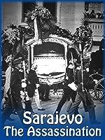 Sarajevo - The Assassination