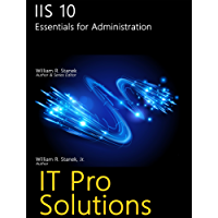 IIS 10: Essentials for Administration (IT Pro Solutions) (English Edition)