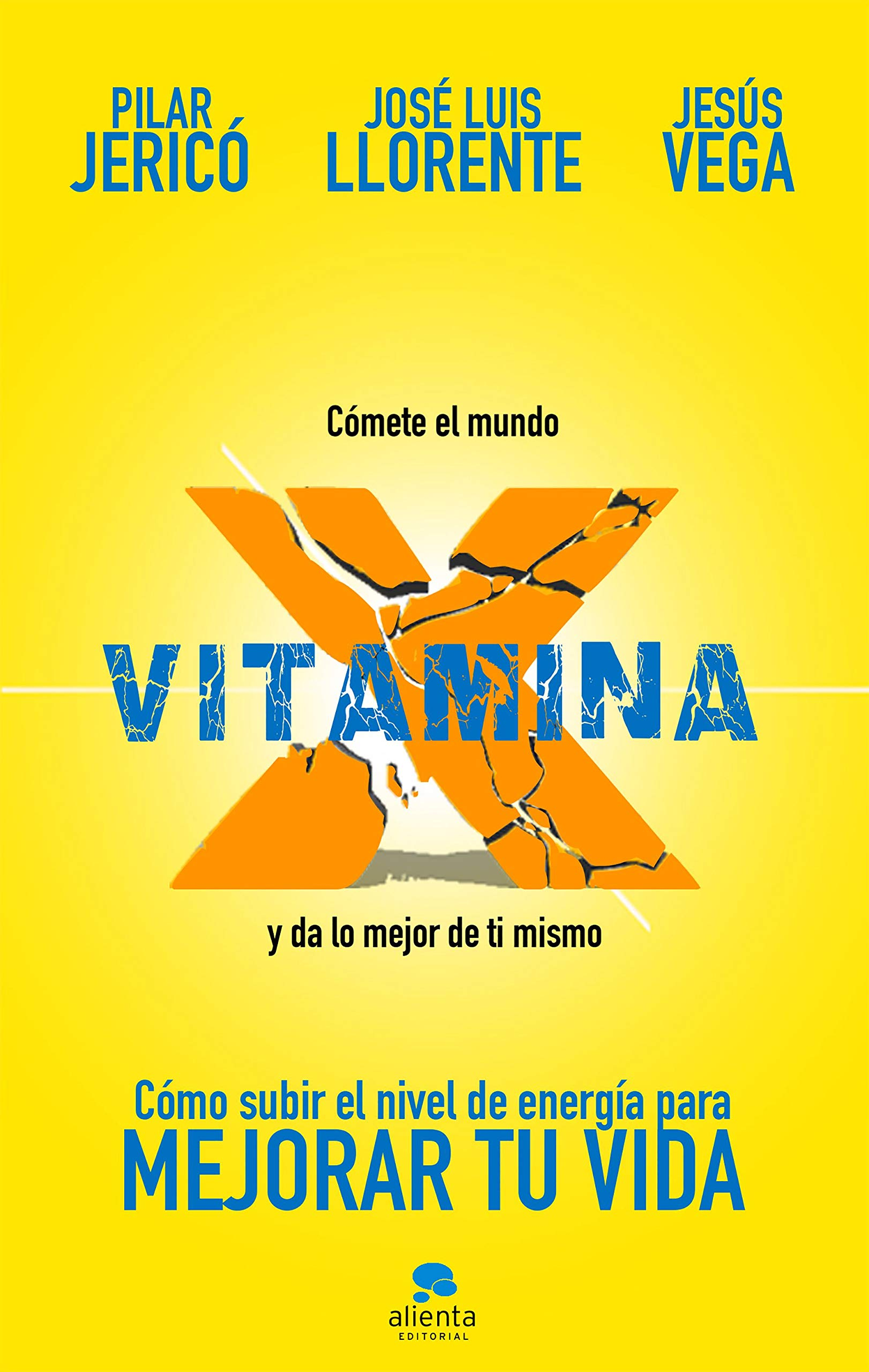 Vitamina X: Cómo subir tu nivel de energía para mejorar tu vida ...