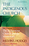 The Indigenous Church and The Indigenous Church and the Missionary