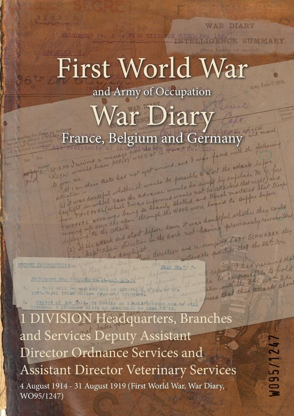 Download 1 Division Headquarters, Branches and Services Deputy Assistant Director Ordnance Services and Assistant Director Veterinary Services: 4 August 1914 - ... 1919 (First World War, War Diary, Wo95/1247) pdf