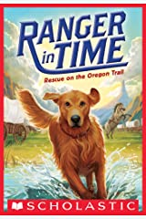 Rescue on the Oregon Trail (Ranger in Time #1) Kindle Edition