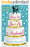 How to Hook a Husband: A laugh-out-loud modern love story
