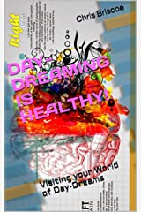 DAY-DREAMING IS HEALTHY!: Visiting your World of Day-Dreams (POKING YOUR IMAGINATION SERIES) Kindle Edition