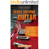 Blues Soloing For Guitar, Volume 2: Levelling Up: Take your Blues Soloing to a New Level (with supporting video and… book cover