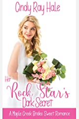 Her Rock Star's Dark Secret: A Small Town Celebrity Romance (A Maple Creek Brides Sweet Romance Book 1) Kindle Edition