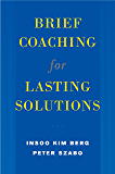 Brief Coaching for Lasting Solutions (Norton Professional Books)