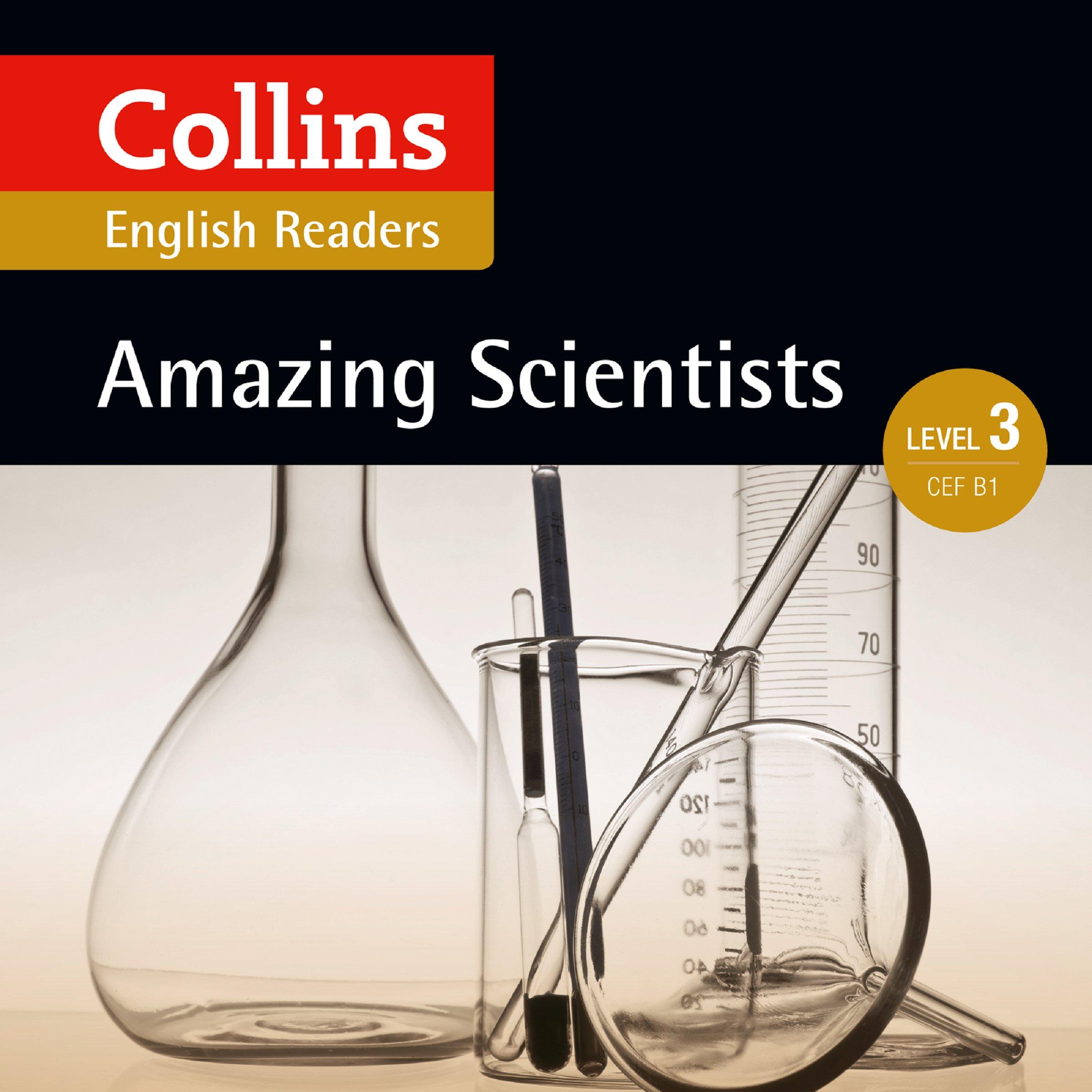 Amazing Scientists  B1  Collins Amazing People ELT Readers