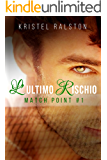 L'ultimo rischio (Match Point Vol. 1)