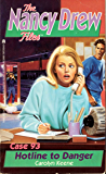 Hotline to Danger (Nancy Drew Files Book 93)