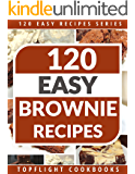 BROWNIES: 120 Paleo, Low Carb, Gluten-Free, Vegetarian And Finger Licking Brownie Recipes (120 Easy Recipes Series)