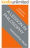 A LESSON IN PHILOSOPHY: THOUGHTUL TALES