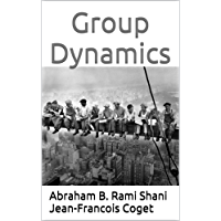 Group Dynamics (Behavior in Organizations: An experiential approach Book 12) (English Edition)