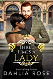 Three Times A Lady (Not Just Royals Book 2)